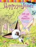 Skippyjon Jones: Up, Up, and Away! (Paperback)