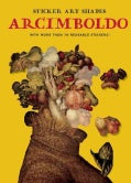 Giuseppe Arcimboldo: With More Than 70 Reusable Stickers! (Paperback)