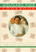 The Wolfgang Puck Cookbook: Recipes from Spago, Chinois and Points East and West (Paperback)