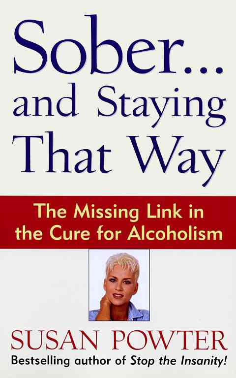 Sober...and Staying That Way: The Missing Link in the Cure for Alcoholism (Paperback)