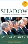 Shadow: Five Presidents and the Legacy of Watergate (Paperback)