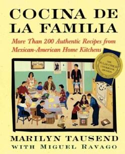 Cocina De LA Familia: More Than 200 Authentic Recipes from Mexican-American Home Kitchens (Paperback)