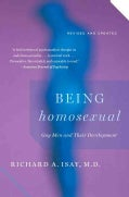 Being Homosexual: Gay Men and Their Development (Paperback)