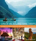 Once in a Lifetime Trips: The World's 50 Most Extraordinary and Memorable Travel Experiences (Hardcover)