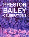 Preston Bailey Celebrations (Hardcover)