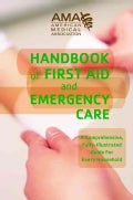 American Medical Association Handbook of First Aid and Emergency Care (Paperback)