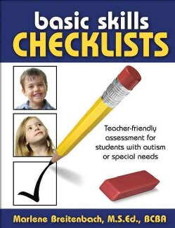 Basic Skills Checklists: Teacher-friendly Assessment for Students With Autism or Special Needs (Paperback)