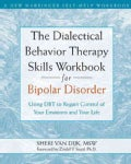 The Dialectical Behavior Therapy Skills Workbook for Bipolar Disorder: Using DBT to Regain Control of Your Emotio... (Paperback)