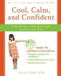 Cool, Calm, Confident: A Workbook to Help Kids Learn Assertiveness Skills (Paperback)