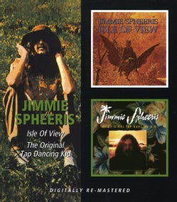 Jimmie Spheeris - Isle of View/The Original Tap Dancing Kid