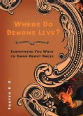 Where Do Demons Live?: Everything You Want to Know About Magic (Paperback)