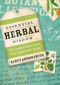 Essential Herbal Wisdom: A Complete Exploration of 50 Remarkable Herbs (Paperback)