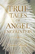 True Tales of Angel Encounters (Paperback)