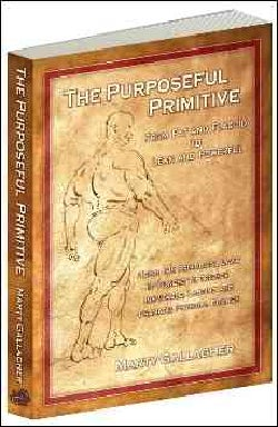 The Purposeful Primitive: From Fat and Flaccid to Lean and Powerful-using the Primordial Laws of Fitness to Trigg... (Paperback)