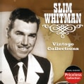 Slim Whitman - Vintage Collections
