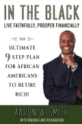 In the Black: Live Faithfully, Prosper Financially: The Ultimate 9-Step Guide for Financial Fitness (Paperback)