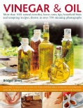 Vinegar & Oil: More Than 1001 Natural Remedies, Home Cures, Tips, Household Hints and REcipes, With 700 Photographs (Hardcover)