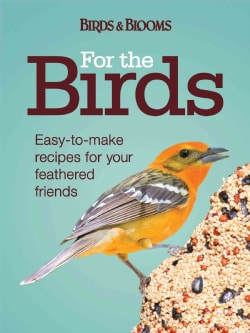 Birds in Your Backyard: A Bird Lover's Guide to Creating a Garden Sanctuary (Paperback)