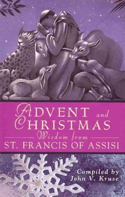 Advent and Christmas Wisdom from St. Francis of Assissi: Daily Scripture and Prayers Together With Saint Francis ... (Paperback)