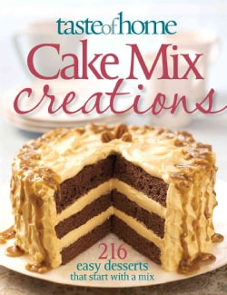 Cake Mix Creations: 216 Easy Desserts That Start With a Mix (Paperback)