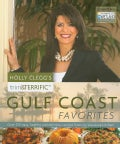 Holly Cleggs Trim and Terrific Gulf Coast Favorites: Over 250 Easy, Healthy and Delicious Recipes from My Louisia... (Paperback)