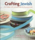 Crafting Jewish: Fun Holiday Crafts and Party Ideas for the Whole Family (Hardcover)