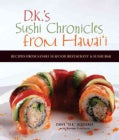 D.K.'s Sushi Chronicles from Hawai'i: Recipes from Sansei Seafood Restaurant & Sushi Bar (Paperback)