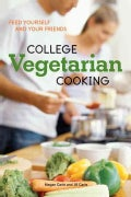 College Vegetarian Cooking: Feed Yourself and Your Friends (Paperback)