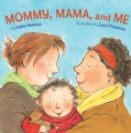 Mommy, Mama, and Me (Board book)