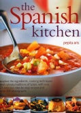 The Spanish Kitchen: Explore the Ingredients, Cooking Techniques and Culinary Traditions of Spain, With over 100 ... (Paperback)