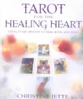 Tarot for the Healing Heart: Using Inner Wisdom to Heal Body and Mind (Paperback)
