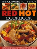 The Ultimate Hot & Spicy Red Hot Cookbook: Over 400 Sizzling Dishes from Around the World, Shown Step by Step in ... (Paperback)
