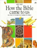 How the Bible Came to Us: The Story of the Book That Changed the World (Paperback)
