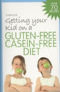 Getting Your Kid on a Gluten-Free Casein-Free Diet (Paperback)