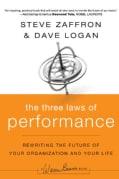 The Three Laws of Performance: Rewriting the Future of Your Organization and Your Life (Hardcover)
