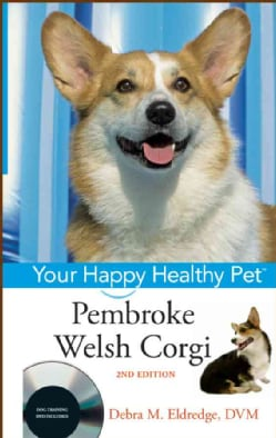 Pembroke Welsh Corgi: Your Happy Healthy Pet