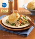 Pillsbury Fast Slow Cooker Cookbook: 15-minute Prep and Your Slow Cooker Does the Rest! (Hardcover)