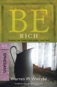 Be Rich: Gaining the Things That Money Can't Buy, NT Commentary Ephesians (Paperback)