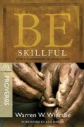 Be Skillful: God's Guidebook to Wise Living : OT Commentary Proverbs (Paperback)