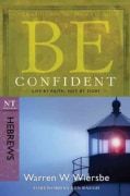 Be Confident: Live by Faith, Not by Sight : Nt Commentary Hebrews (Paperback)