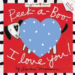 Peek-a-Boo, I Love You! (Board book)