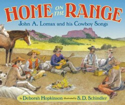 Home on the Range: John A. Lomax and His Cowboy Songs (Hardcover)