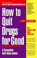 How to Quit Drugs for Good: A Complete Self-Help Guide (Paperback)