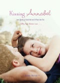 Kissing Annabel: Love, Ghosts, & Facial Hair and a Place Like This (Paperback)