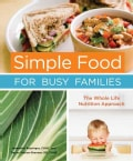 Simple Food for Busy Families: The Whole Life Nutrition Approach (Paperback)