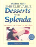 Marlene Koch's Unbelievable Desserts with Splenda Sweetener: Sweet Treats Low in Sugar, Fat, and Calories (Hardcover)
