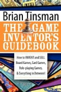 The Game Inventor's Guidebook: How to Invent and Sell Board Games, Card Games, Role-Playing Games & Everything in... (Paperback)