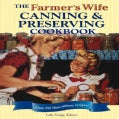 The Farmer's Wife Canning and Preserving Cookbook: Over 250 Blue-ribbon Recipes (Spiral bound)