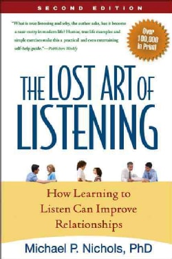 The Lost Art of Listening: How Learning to Listen Can Improve Relationships (Paperback)
