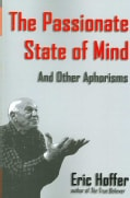 The Passionate State of Mind: And Other Aphorisms (Paperback)